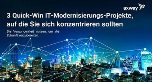 3 Quick-Win IT-Modernisierungs-Projekte auf die Sie sich konzentrieren sollten