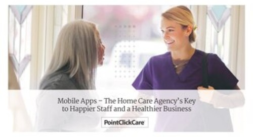 The Home Care Agency's Key to Happier Staff and a Healthier Business