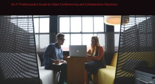 An IT Professional's Guide to Video Conferencing and Collaboration Solutions