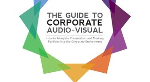The Guide to Corporate Audiovisual
