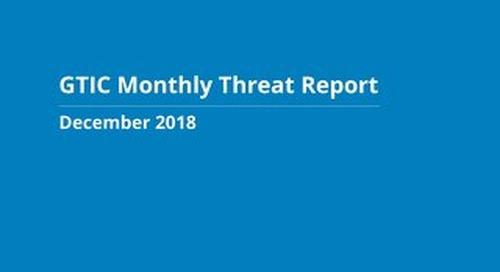 GTIC Monthly Threat Report - December 2018