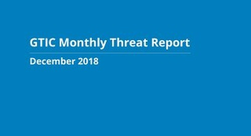 GTIC Monthly Threat Report - December 2018