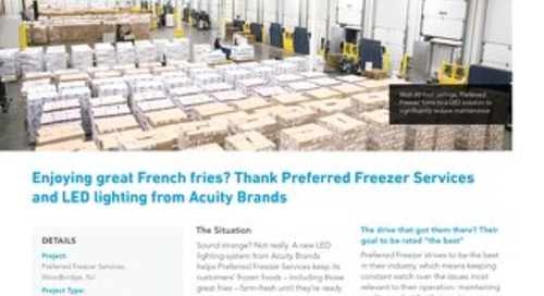 Enjoying great French Fries? Thank Preferred Freezer Services and LED lighting from Acuity Brands