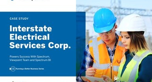 Interstate Electrical Services Streamlines its Operations with Spectrum, Viewpoint Team, Field View and Spectrum BI