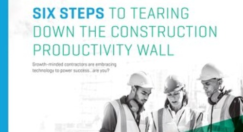 6 Steps to Tearing Down the Construction Productivity Wall