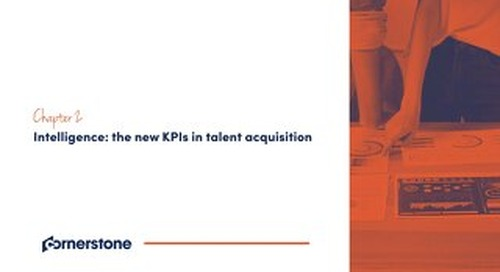 Chapter 2 - Intelligence - The new KPIs in talent acquisition