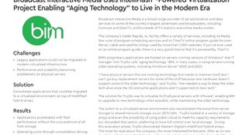 """Broadcast Interactive Media Uses IntelliFlash-Powered Virtualization Project Enabling """"Aging Technology"""" To Live in the Modern Era"""