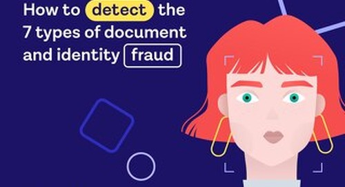 How To Detect the 7 Types of Document and Identity Fraud