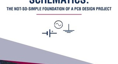 Understanding Schematics: The Not-So-Simple Foundation of a PCB Design Project