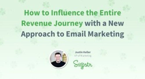 How to Influence the Entire Revenue Journey with a New Approach to Email Marketing