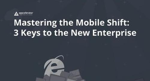 Mastering the Mobile Shift: 3 Keys to the New Enterprise