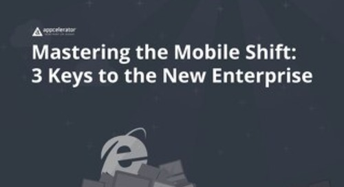 Mastering the Mobile Shift: 3 Keys to the New Enterprise