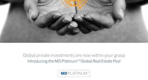 Introducing MD Platinum Global Real Estate Pool
