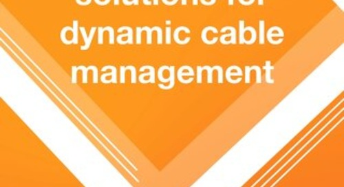 21st Century solutions for dynamic cable management