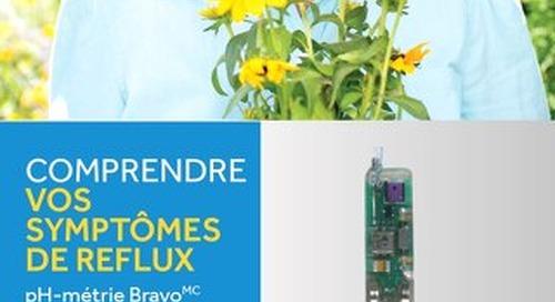 COMPRENDRE VOS SYMPTÔMES DE REFLUX - pH-métrie Bravo