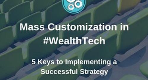 5 Keys to Mass Customization in WealthTech