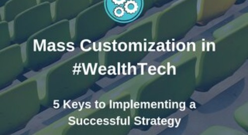 5 Keys to Mass Customization in WealthTech