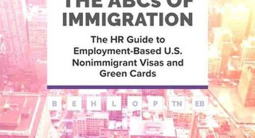 The ABCs of Immigration: The HR Guide to Employment-Based U.S. Nonimmigrant Visas and Green Cards