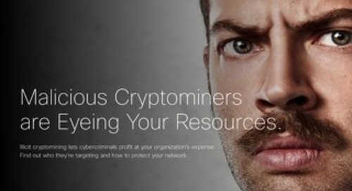 Malicious Cryptominers are Eyeing Your Resources.