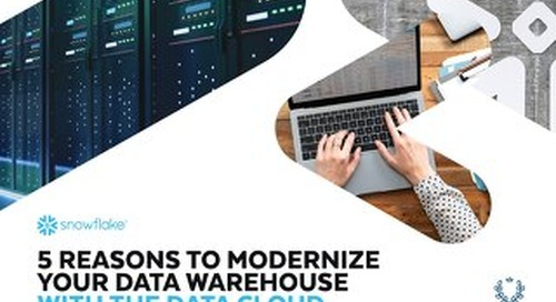 5 Reasons to Modernize Your Data Warehouse with the Data Cloud
