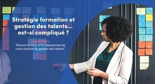 CHAPITRE 2 - Réussir le choix et le déploiement de votre solution de gestion des talents