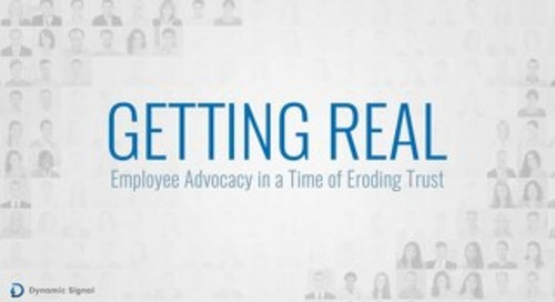 Getting Real - Employee Advocacy in a Time of Eroding Trust
