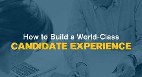 How to Build a World-Class Candidate Experience
