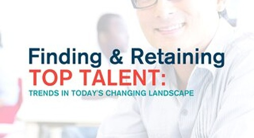 Finding & Retaining Top Talent Trends