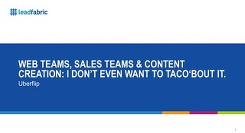Web teams, Sales Teams & content creation: I don't even want to TACO'bout it