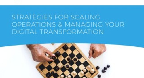 Strategies for Scaling Operations and Managing Your Digital Transformation