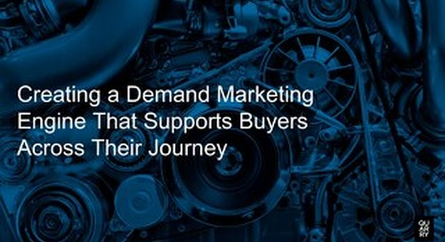 Creating A Demand Marketing Engine That Supports Buyers Across Their Journey