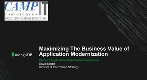 Maximizing the Business Value of Application Modernization - Camp IT March 2019