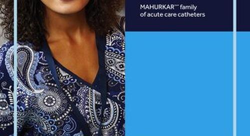 Explore the MAHURKAR™* Family of Acute Care Catheters