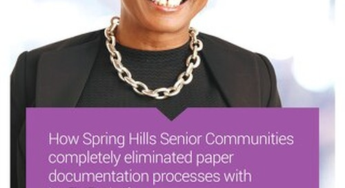 Customer Success Story: How Spring Hills Senior Communities completely eliminated paper documentation processes with its EHR platform