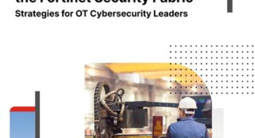 Mitigating OT Cyber Risk with the Fortinet Security Fabric