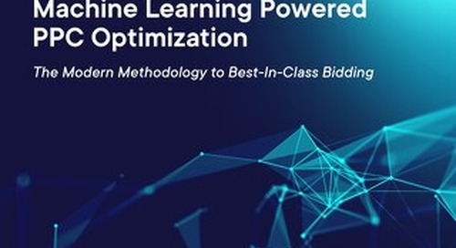 [Guide] Machine Learning Powered PPC Optimization: The Modern Methodology to Best-In-Class Bidding