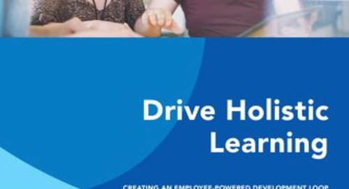 Drive Holistic Learning: Creating an Employee-Powered Development Loop