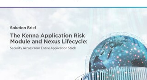 The Kenna Application Risk Module and Nexus Lifecycle: Security Across Your Entire Application Stack