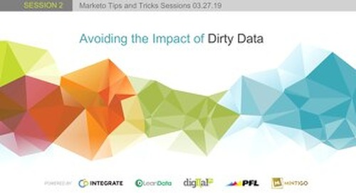 Marketo Tips: Avoiding Impacts of Dirty Data