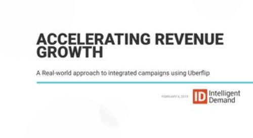 Accelerating Revenue Growth Using Uberflip - A Real World Approach to ABM & Content Experience