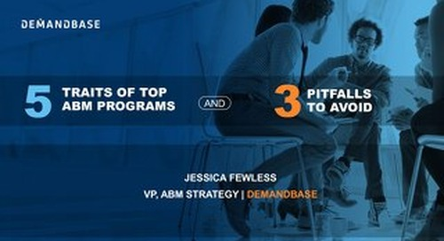 5 Traits of Top ABM Programs and 3 Pitfalls to Avoid