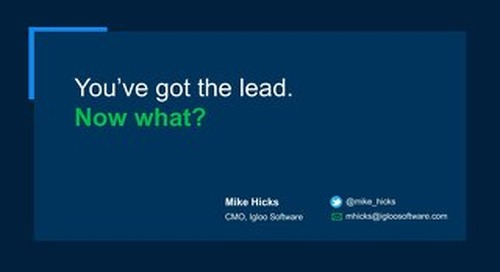 You've Got the Lead. Now What?