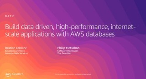 Build Data Driven, High-Performance, Internet-Scale Applications with AWS Databases