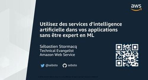 [AWS] Utilisez des services d'intelligence artificielle dans vos applications sans être expert en ML