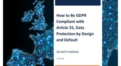 How to Be GDPR Compliant with Article 25, Data Protection by Design and Default
