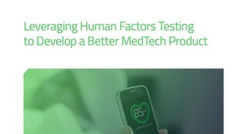 White Paper: Leveraging Human Factors Testing to Develop a Better MedTech Product