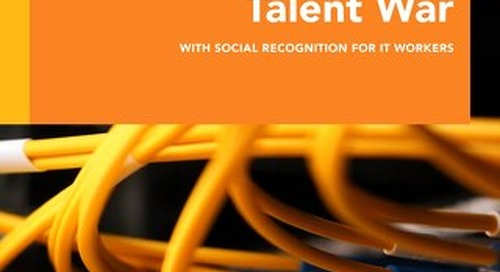 Win the Talent War with Social Recognition for IT Workers