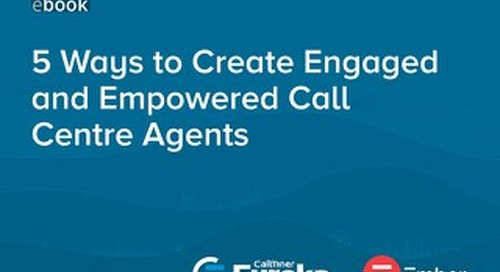 5 Ways to Create Engaged & Empowered Call Centre Agents