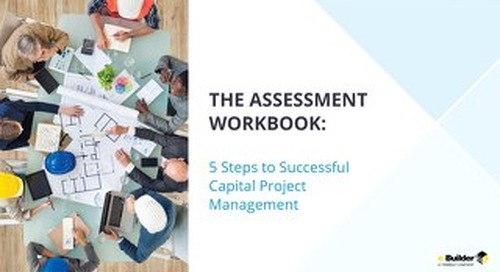 The Assessment Workbook: 5 Steps to Successful Capital Project Management