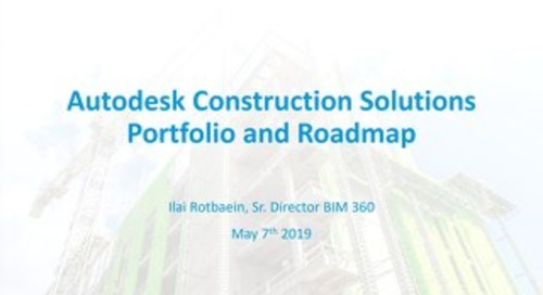 Autodesk Construction Solutions Portfolio and Roadmap by Ilai Rotbaein